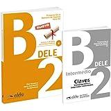 Preparacion DELE: Pack: Libro + audio descargable + Claves - B2 (2019 ed.)