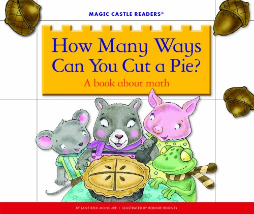 How Many Ways Can You Cut a Pie?: A Book about Math (Magic Castle Readers: Math)