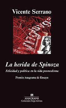 La herida de Spinoza (Argumentos) de [Serrano, Vicente]