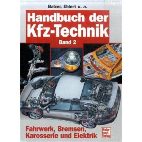 Handbuch der Kraftfahrzeugtechnik 2. Fahrwerk, Bremsen, Karosserie und Elektrik