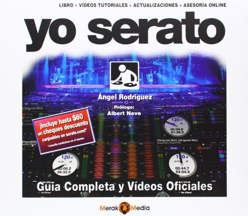 Yo Serato-Guia completa y videos oficiales por Angel  Rodriguez