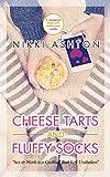 Cheese Tarts & Fluffy Socks by Nikki Ashton