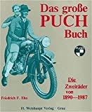 Das grosse Puch-Buch: Die Zweiräder von 1890-1987