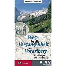 Wege in die Vergangenheit in Vorarlberg: Wanderungen und Spaziergänge
