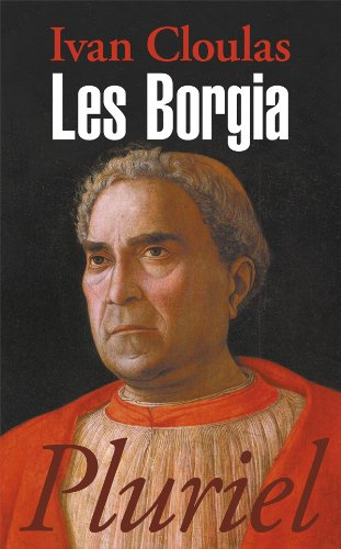 Les Borgia par Ivan Cloulas
