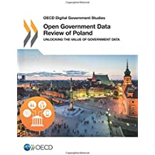 Open government data review of Poland : Unlocking the value of government