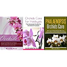 Orchids Care Bundle 3 in 1, XMAS EDITION: Orchids + Phalaenopsis Orchids Care + Orchids Care For Hobbyists (Orchids Care, House Plants Care, Gardening Techniques Book 4)
