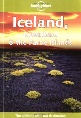Iceland, Greenland & the Faroe Islands (Lonely Planet Country Guides)