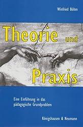Theorie und Praxis: Eine Einführung in das pädagogische Grundproblem