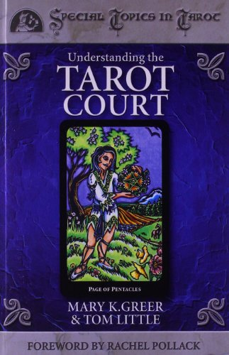 Understanding the Tarot Court  Special Topics in Tarot (Columbia Classics)
