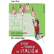 Essen und Trinken in Italien. Das kulinarische Wörterbuch für unterwegs