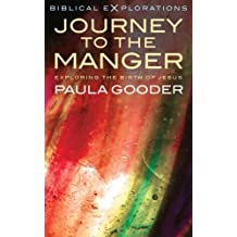 Journey to the Manger: Exploring the Birth of Jesus (Biblical Explorations)