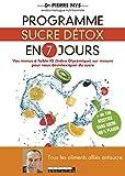 Programme sucre détox en 7 jours - Vos menus à faible IG pour vous désintoxiquer du sucre