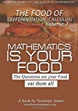 The Food of the Differentiation: Calculus (Mathematics Is Your Food: the Food of the Differentiation)
