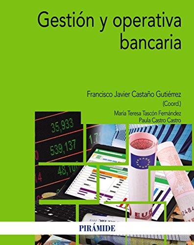 Gestión y operativa bancaria (Economía Y Empresa) por Francisco Javier Castaño Gutiérrez
