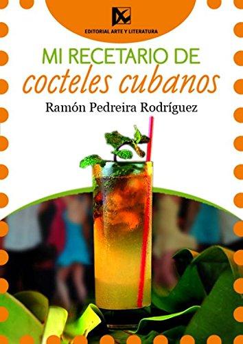Mi recetario de cocteles cubanos por Ramón Pedreira