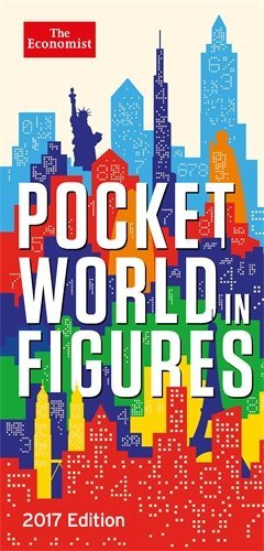Pocket World in Figures 2017 by The Economist (2016-10-01)