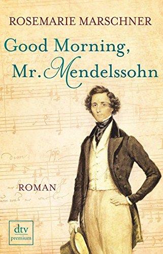 Marschner, Rosemarie: Good Morning, Mr. Mendelssohn