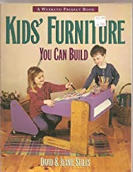 Kids Furniture You Can Build (The Weekend Project Book) by David Stiles (1994-09-01)