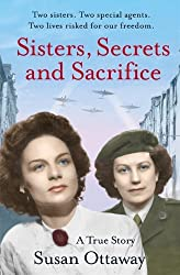 By Susan Ottaway - Sisters, Secrets and Sacrifice: The True Story of WWII Special Agents Eileen and Jacqueline Nearne