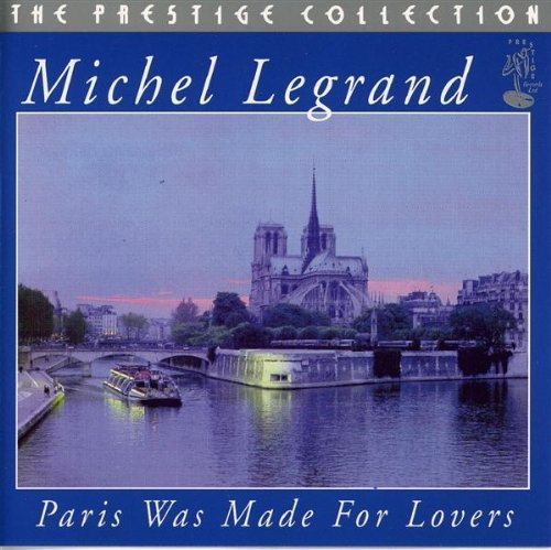 Paris Was Made for Lovers by Michael Legrand