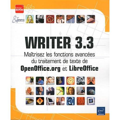 Writer 3.3 - Maîtrisez les fonctions avancées du traitement de texte de OpenOffice.org et LibreOffice