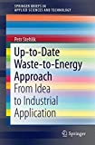 Up-to-Date Waste-to-Energy Approach: From Idea to Industrial Application (SpringerBriefs in Applied Sciences and Technology)
