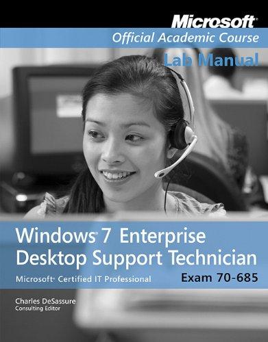 Exam 70-685, Lab Manual: Windows 7 Enterprise Desktop Support Technician (Microsoft Official Academic Course Series) por Microsoft Official Academic Course