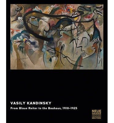 [(Vasily Kandinsky: From Blaue Reiter to the Bauhaus, 1910-1925)] [ Other Wassily Kandinsky ] [November, 2013]
