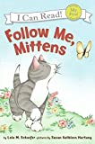 Follow Me, Mittens (My First I Can Read Mittens - Level Pre1 (Quality))