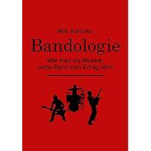 Bandologie - wie man als Musiker seine Band zum Erfolg führt