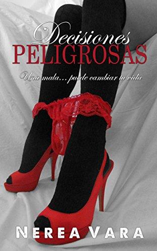 Decisiones Peligrosas (Trilogía Peligrosa nº 2) (Spanish Edition)
