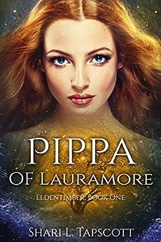Pippa of Lauramore (The Eldentimber Series Book 1) by [Tapscott, Shari L.]