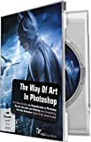The Way of Art in Photoshop (PC+Mac+Tablet)