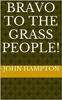 Bravo to the Grass People! (English Edition) par [Hampton, John]