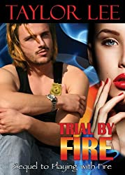 Trial by Fire: Sizzling Romantic Suspense (All Fired Up Series Book 2) (English Edition)
