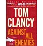 (AGAINST ALL ENEMIES (LIBRARY) ) BY Clancy with Peter Telep, Tom (Author) MP3 CD Published on (06 , 2011)