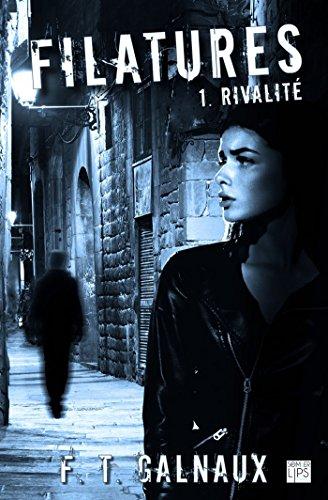 Filatures - Tome 1 - Rivalité (SomberLips) par F. T. Galnaux