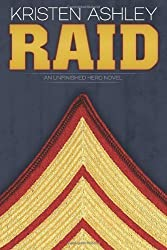 Raid: An Unfinished Hero Novel (Unfinished Heroes) (Volume 3) by Ashley, Kristen (2013) Paperback