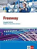 Freeway Technik. Englisch für berufliche Schulen: Schülerbuch (Freeway. Englisch für berufliche Schulen. Ausgabe ab 2016)