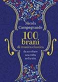 100 Brani di musica classica da ascoltare una volta nella vita