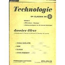 PLAQUETTE: TECHNOLOGIE- 3e- TOME1- MECANIQUE- PHYSIQUE- NOTIONS PRATIQUES SUR LE COURANT ELECTRIQUE- DOSSIER ELEVE