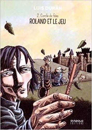Roland et le jeu, Tome 2 : Cercle de fées