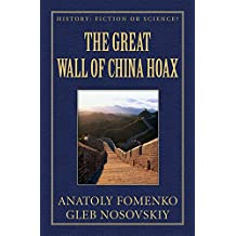 The Great Wall of China Hoax (History: Fiction or Science? Book 22) (English Edition)