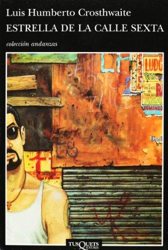 Estrella de la calle sexta, la (Andanzas/Adventures) por Luis Humberto Crosthwaite
