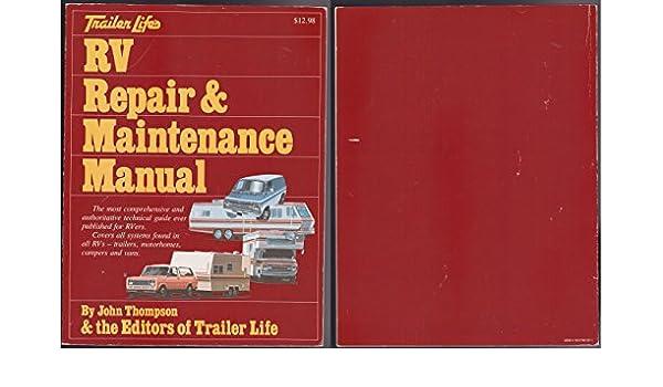trailer life s rv repair maintenance manual amazon co uk john rh amazon co uk trailer life rv repair and maintenance manual 4th edition trailer life rv repair and maintenance manual 4th edition