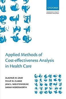 Applied Methods of Cost-effectiveness Analysis in Healthcare par [Gray, Alastair M., Clarke, Philip M., Wolstenholme, Jane L., Wordsworth, Sarah]