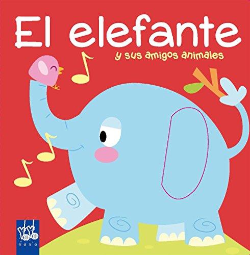 El elefante: y sus amigos animales (Libros con sonidos)
