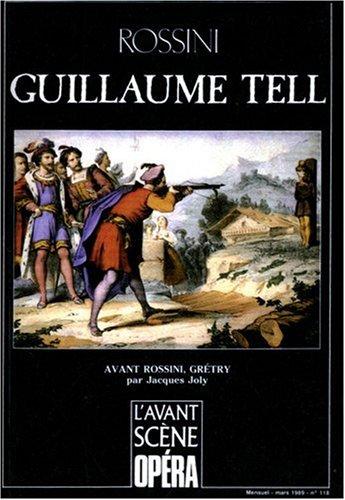 L'Avant-Scène Opéra, N° 118 : Guillaume Tell