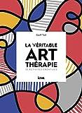 La véritable art-thérapie - 35 activités créatives